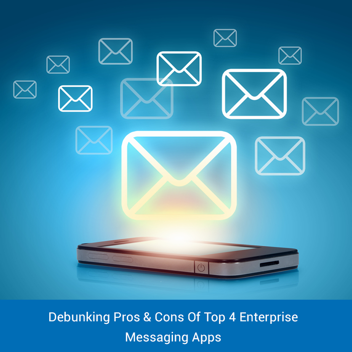 07-Debunking Pros & Cons Of Top 4 Enterprise Messaging Apps
